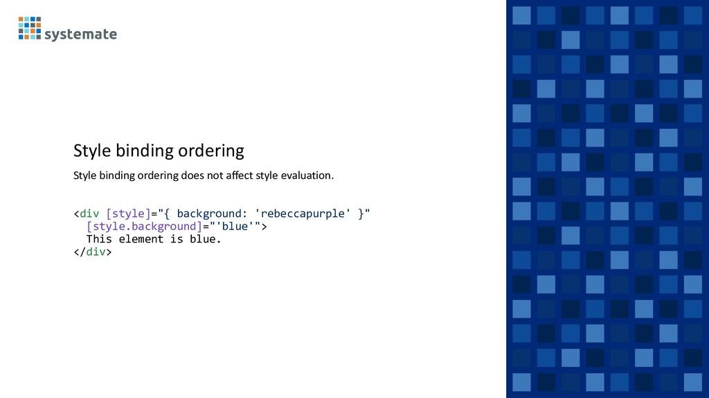 Style binding ordering Style binding ordering d...
