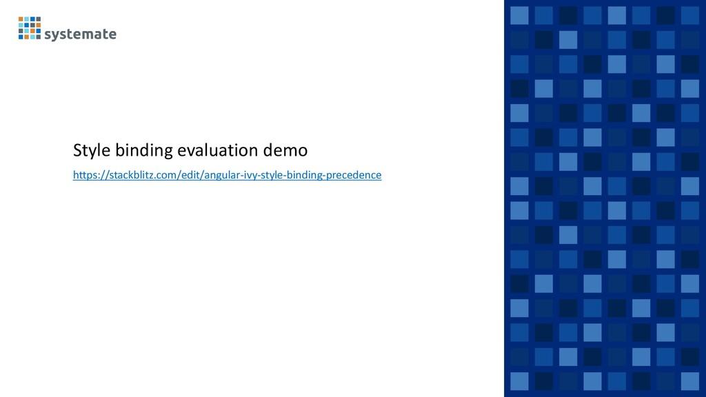 Style binding evaluation demo https://stackblit...