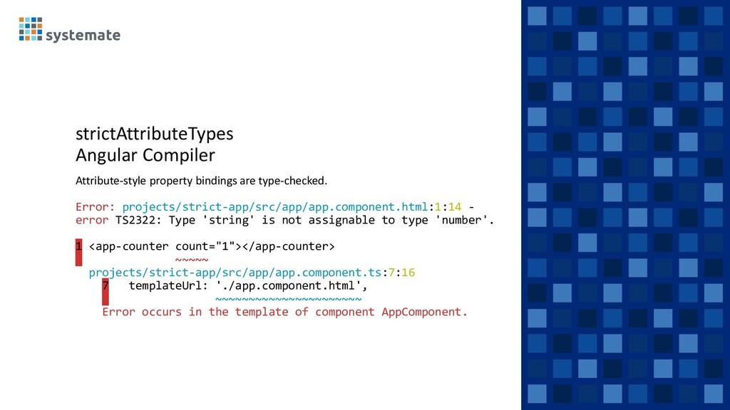 strictAttributeTypes Angular Compiler Attribute...