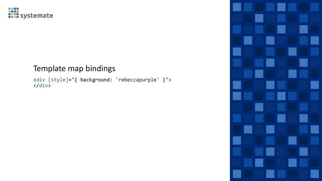 "Template map bindings <div [style]=""{ backgroun..."
