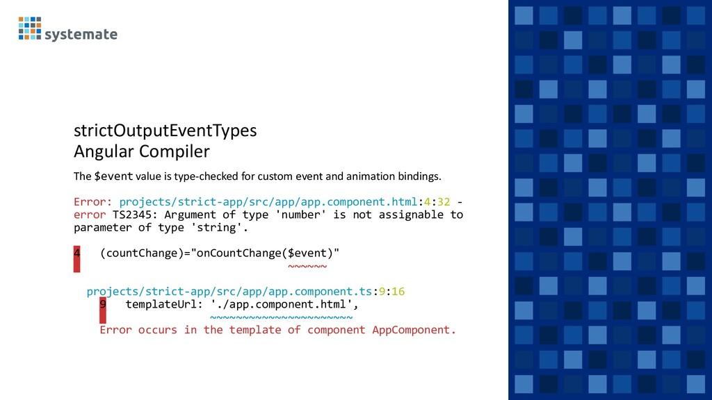 strictOutputEventTypes Angular Compiler The $ev...