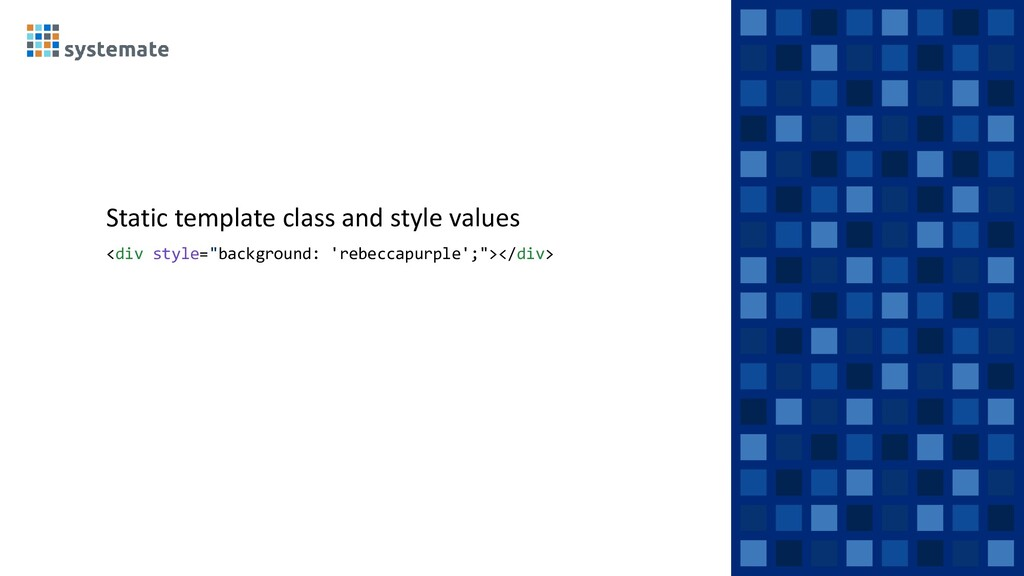 Static template class and style values <div sty...