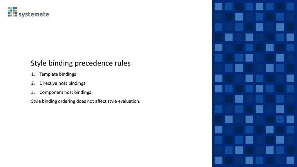 Style binding precedence rules 1. Template bind...