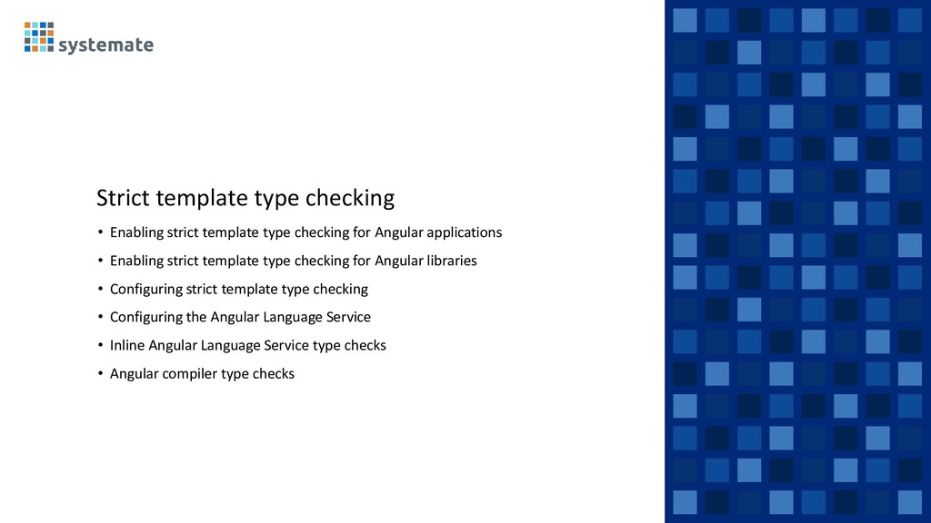 Strict template type checking • Enabling strict...