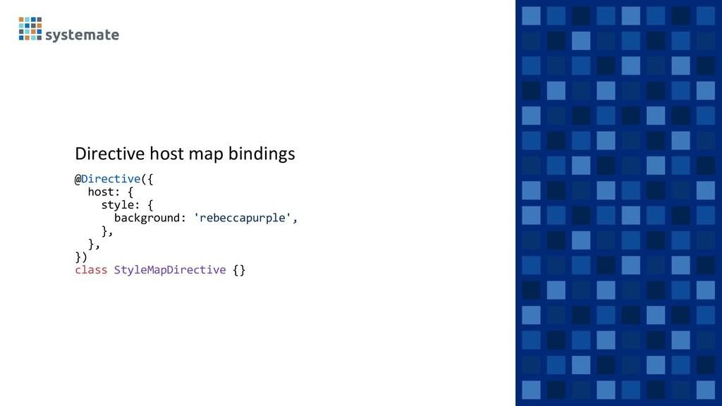 Directive host map bindings @Directive({ host: ...