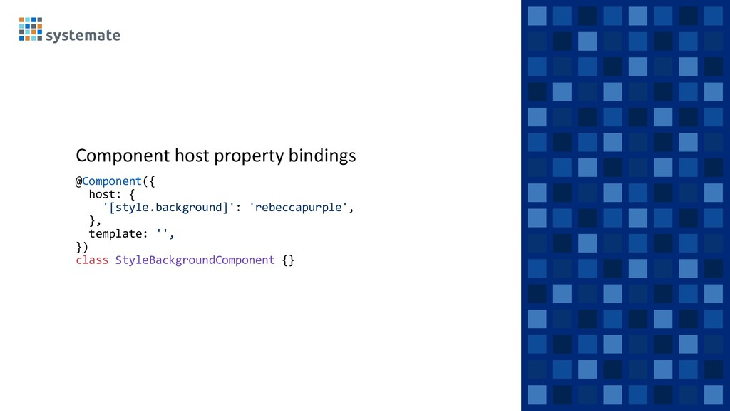Component host property bindings @Component({ h...