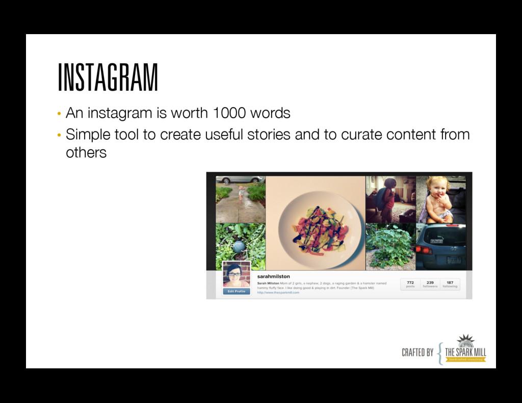INSTAGRAM • An instagram is worth 1000 words ...