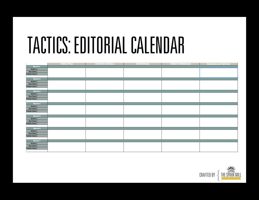 TACTICS: EDITORIAL CALENDAR