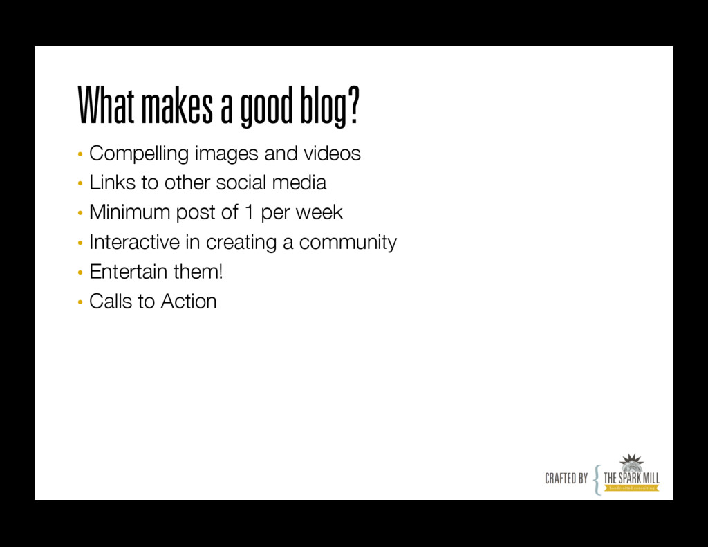 What makes a good blog? • Compelling images an...