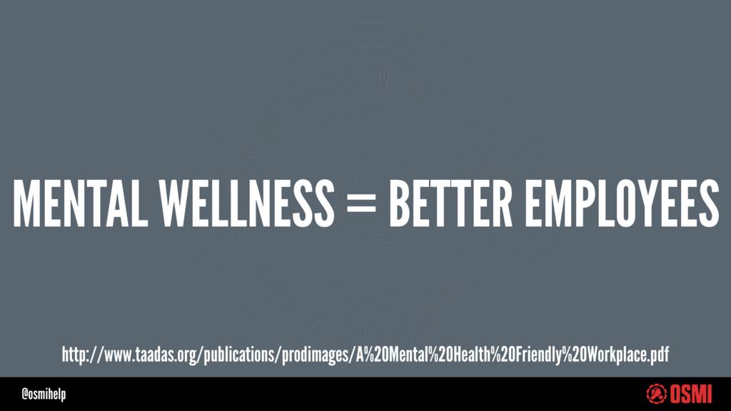 @osmihelp MENTAL WELLNESS = BETTER EMPLOYEES ht...