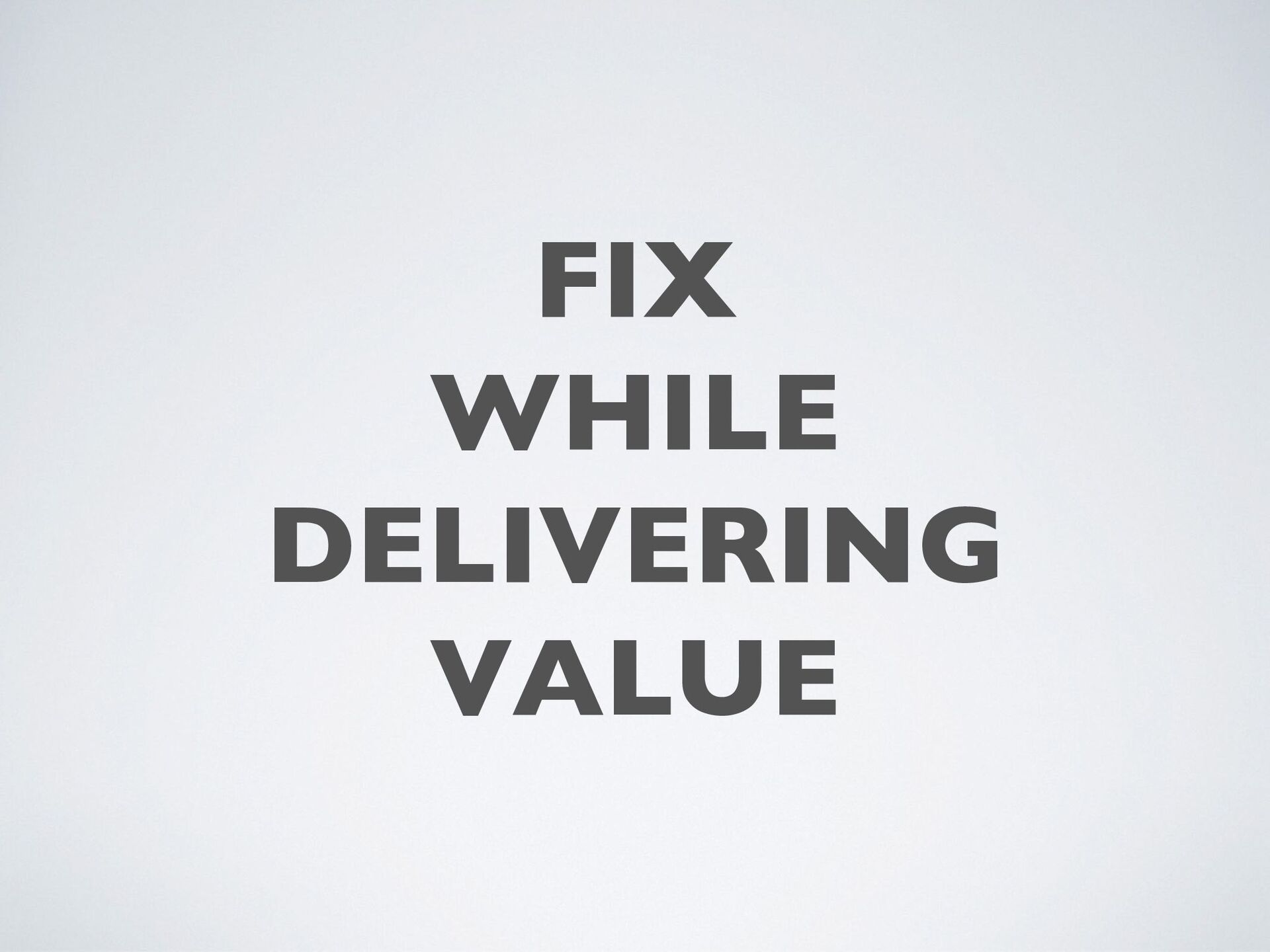 Can we fix? What do we fix? How do we fix? Do the ...