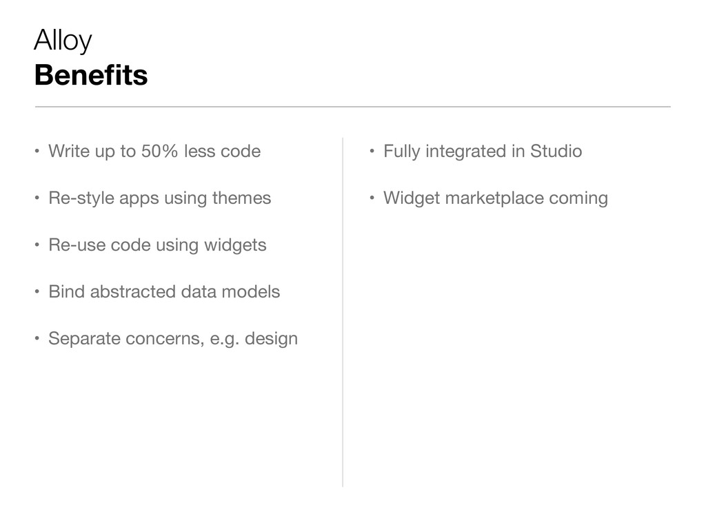 Alloy Benefits • Write up to 50% less code • Re-...