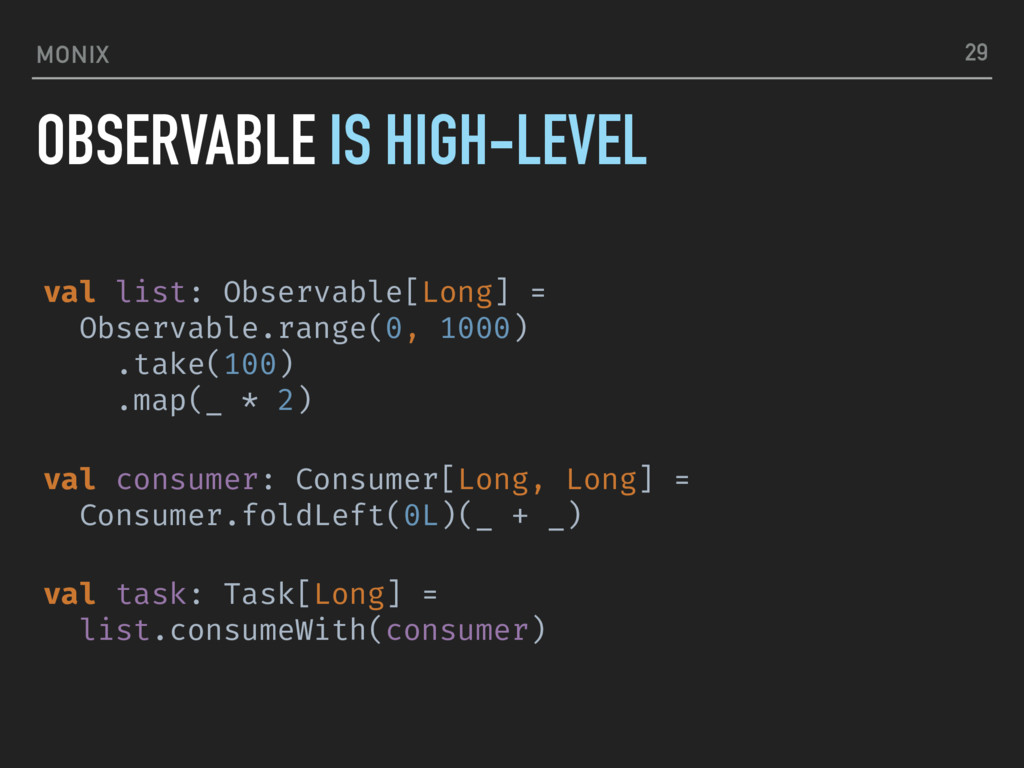MONIX val list: Observable[Long] = Observable.r...