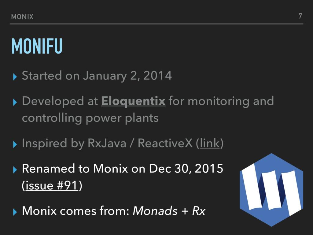 MONIFU ▸ Started on January 2, 2014 ▸ Developed...
