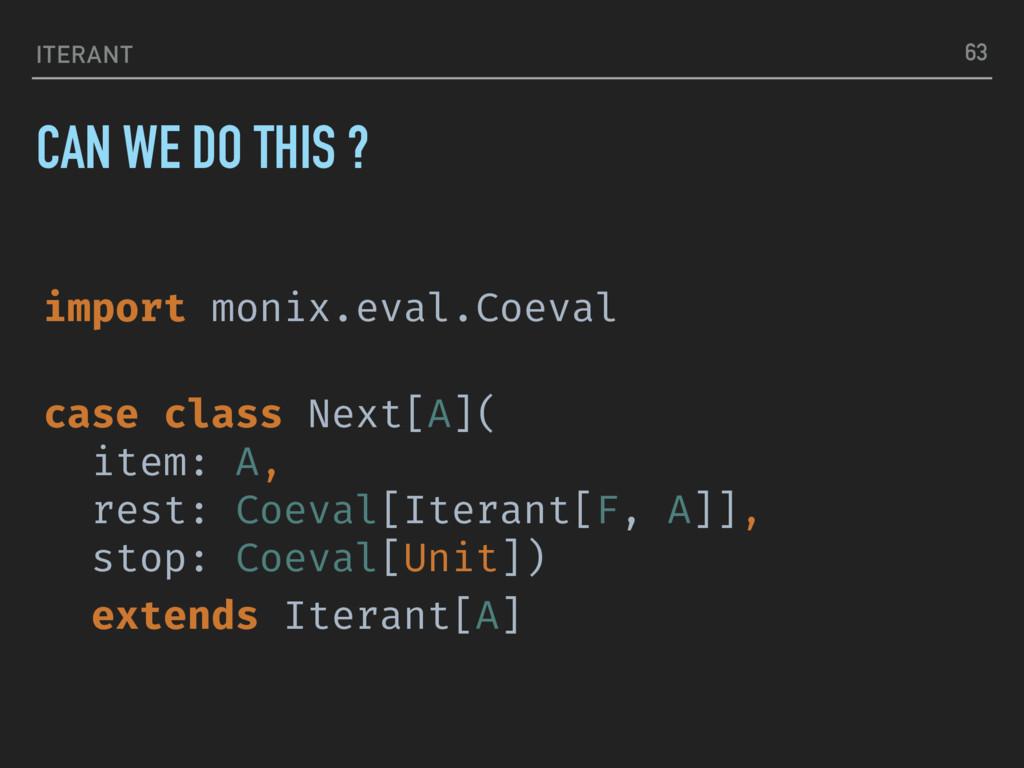ITERANT import monix.eval.Coeval case class Nex...
