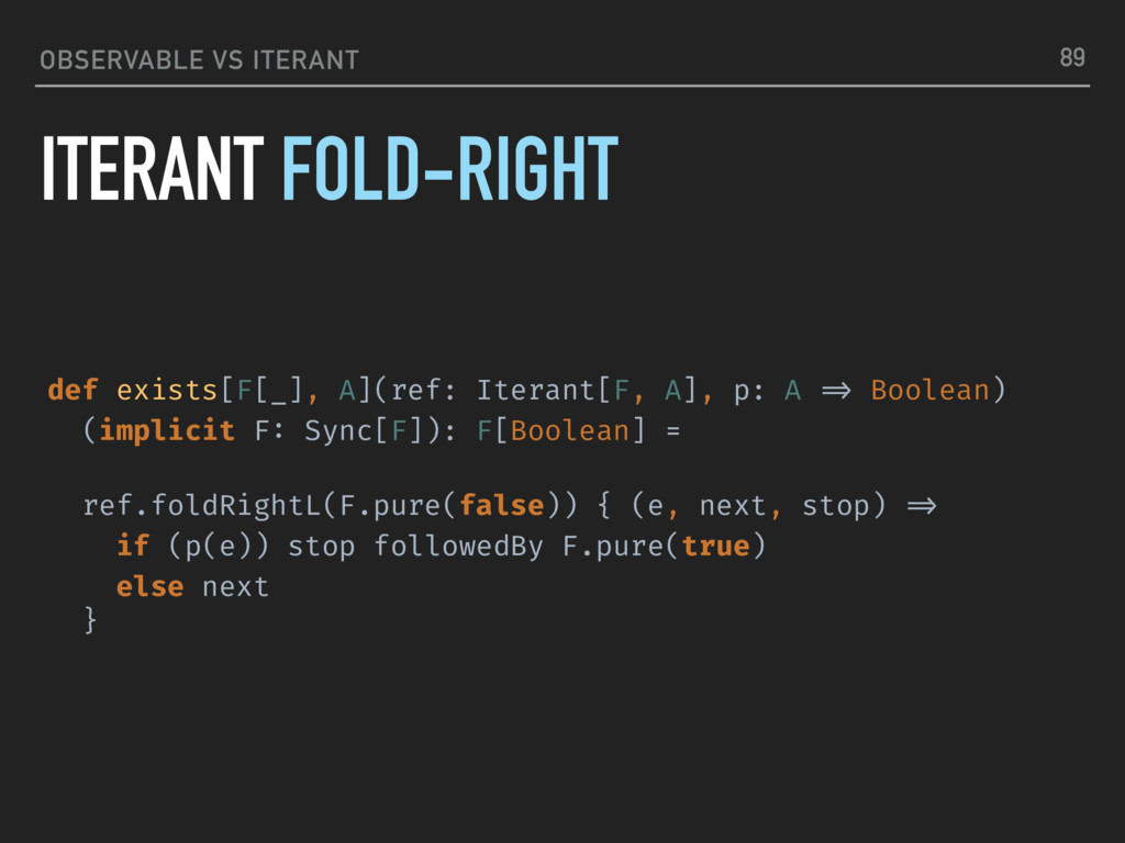OBSERVABLE VS ITERANT ITERANT FOLD-RIGHT 89 def...