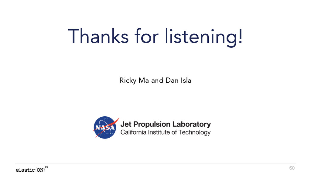 { } 60 Thanks for listening! Ricky Ma and Dan I...