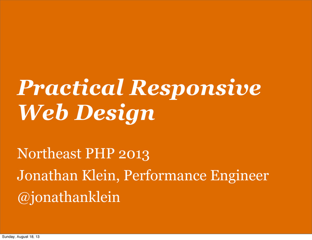 Practical Responsive Web Design Northeast PHP 2...