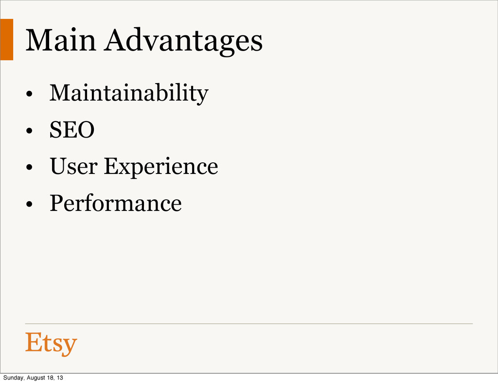 Main Advantages • Maintainability • SEO • User ...