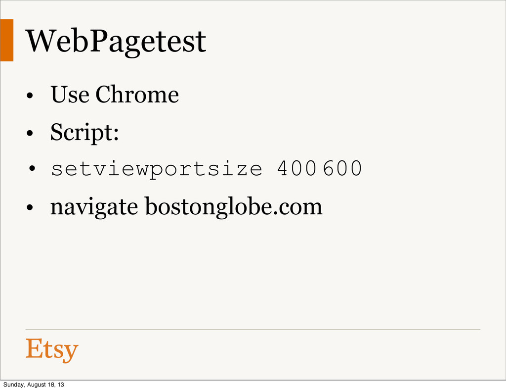 WebPagetest • Use Chrome • Script: • setviewpor...
