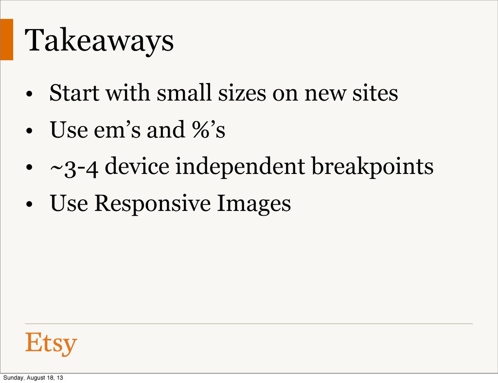 Takeaways • Start with small sizes on new sites...