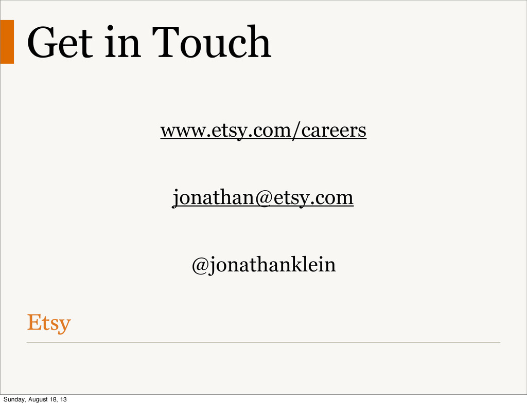 Get in Touch www.etsy.com/careers jonathan@etsy...