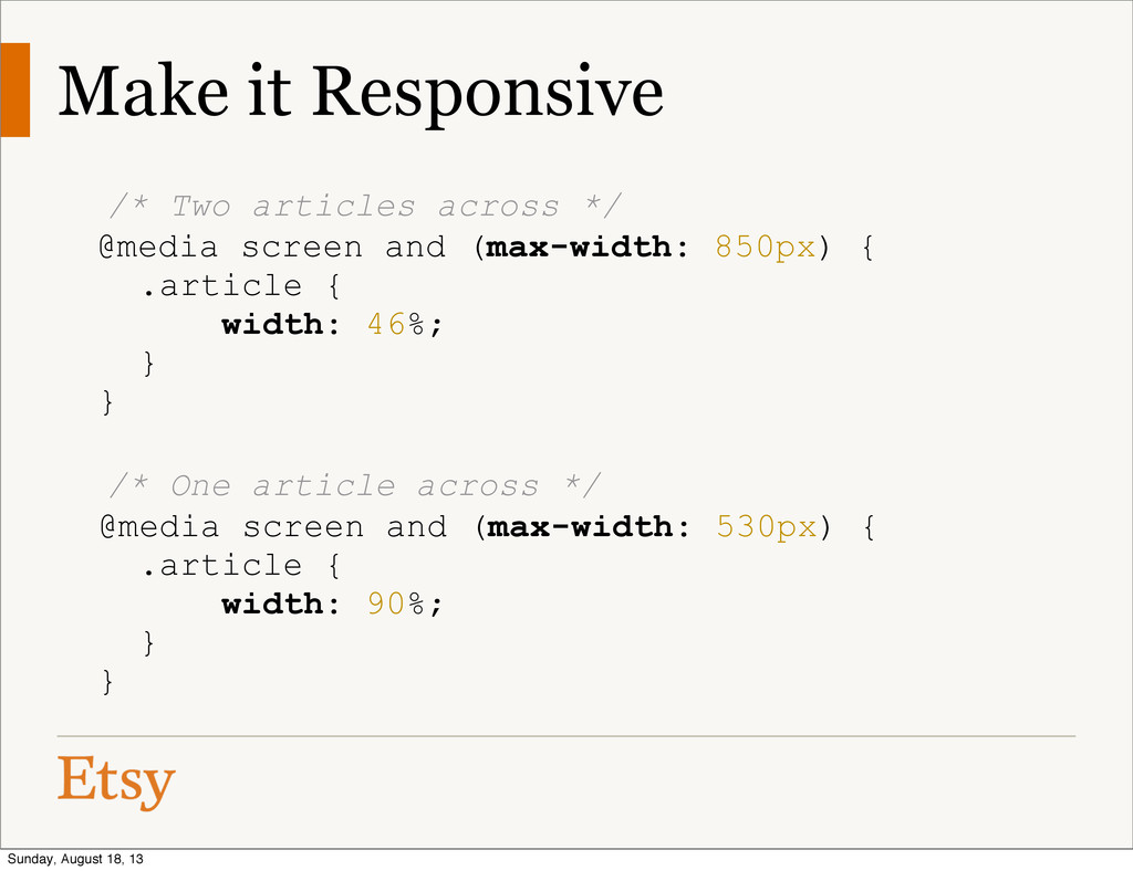 Make it Responsive /* Two articles across */ @m...