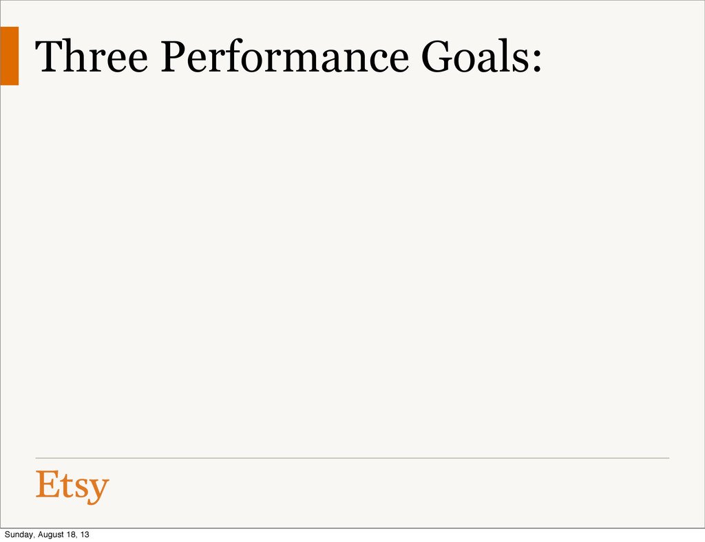 Three Performance Goals: Sunday, August 18, 13