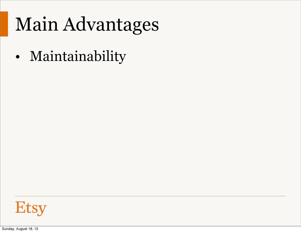 Main Advantages • Maintainability Sunday, Augus...
