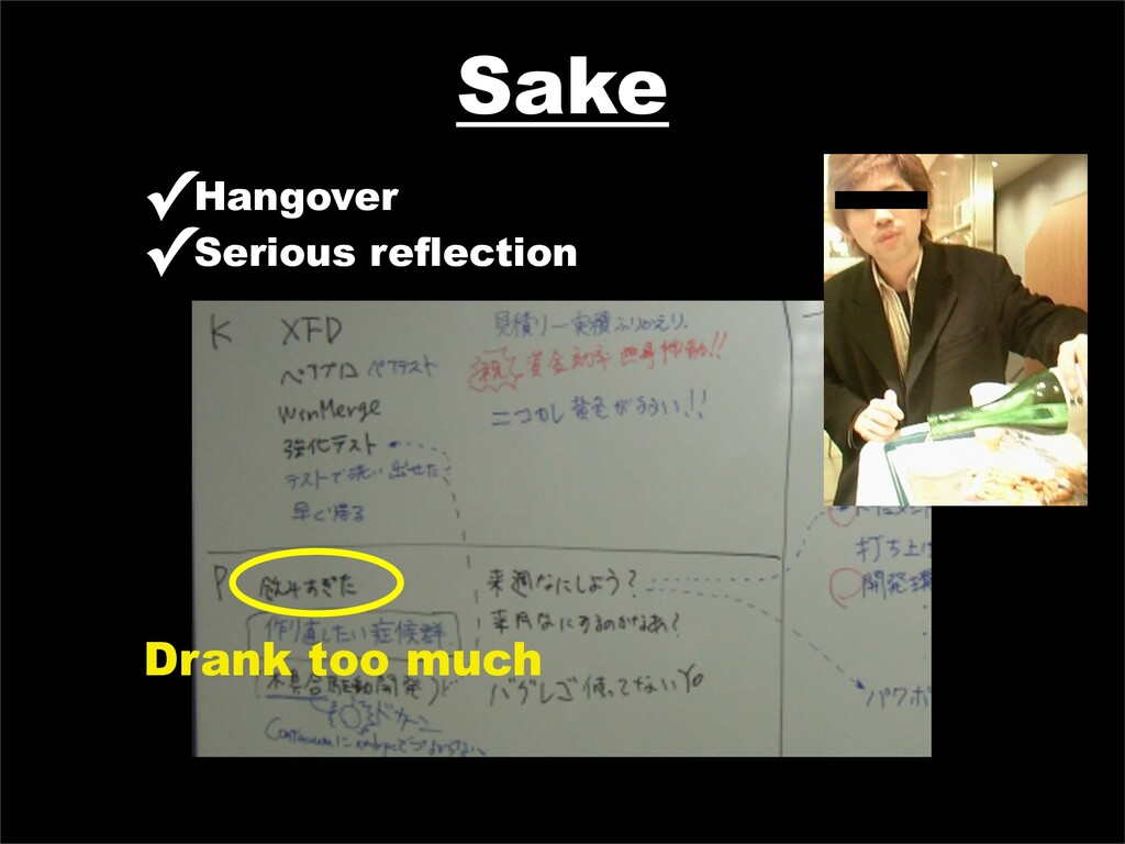 Sake ✓Hangover ✓Serious reflection Drank too mu...