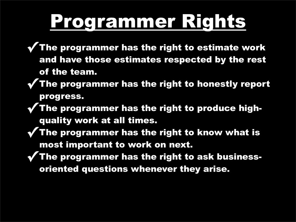 Programmer Rights ✓The programmer has the right...