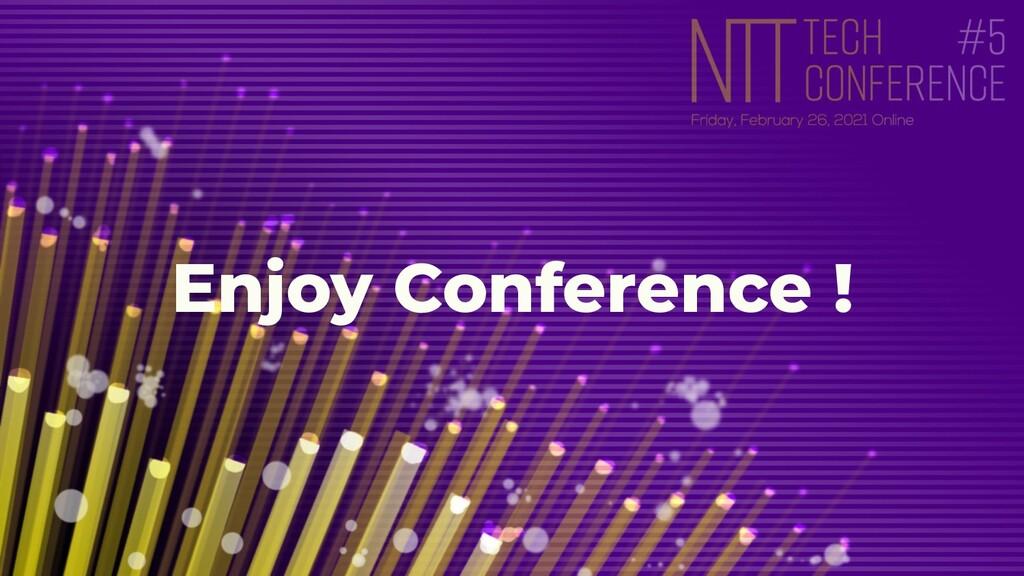 Enjoy Conference !