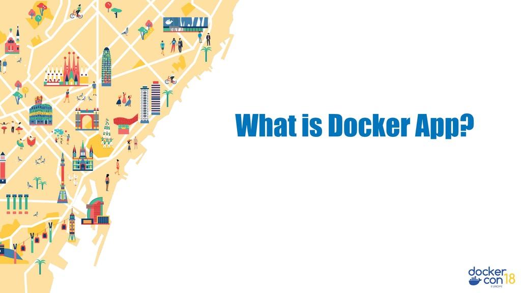 What is Docker App?