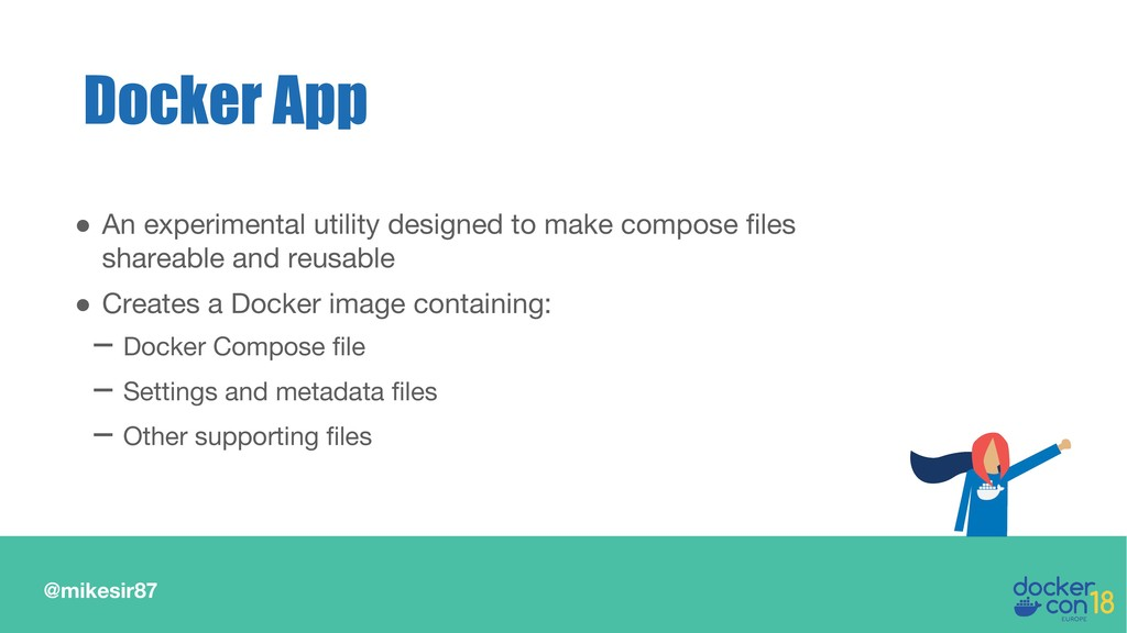 @mikesir87 Docker App ● An experimental utility...