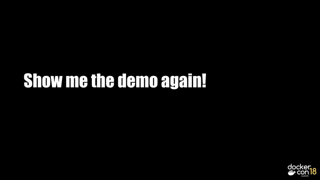 Show me the demo again!