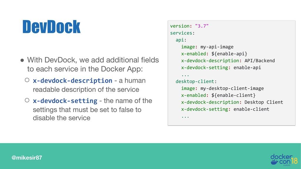 @mikesir87 DevDock ● With DevDock, we add addit...