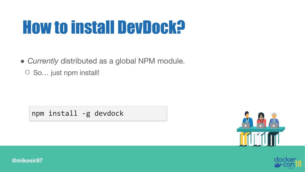 @mikesir87 How to install DevDock? ● Currently ...