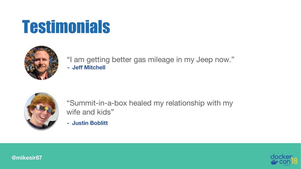 "@mikesir87 Testimonials ""Summit-in-a-box healed..."