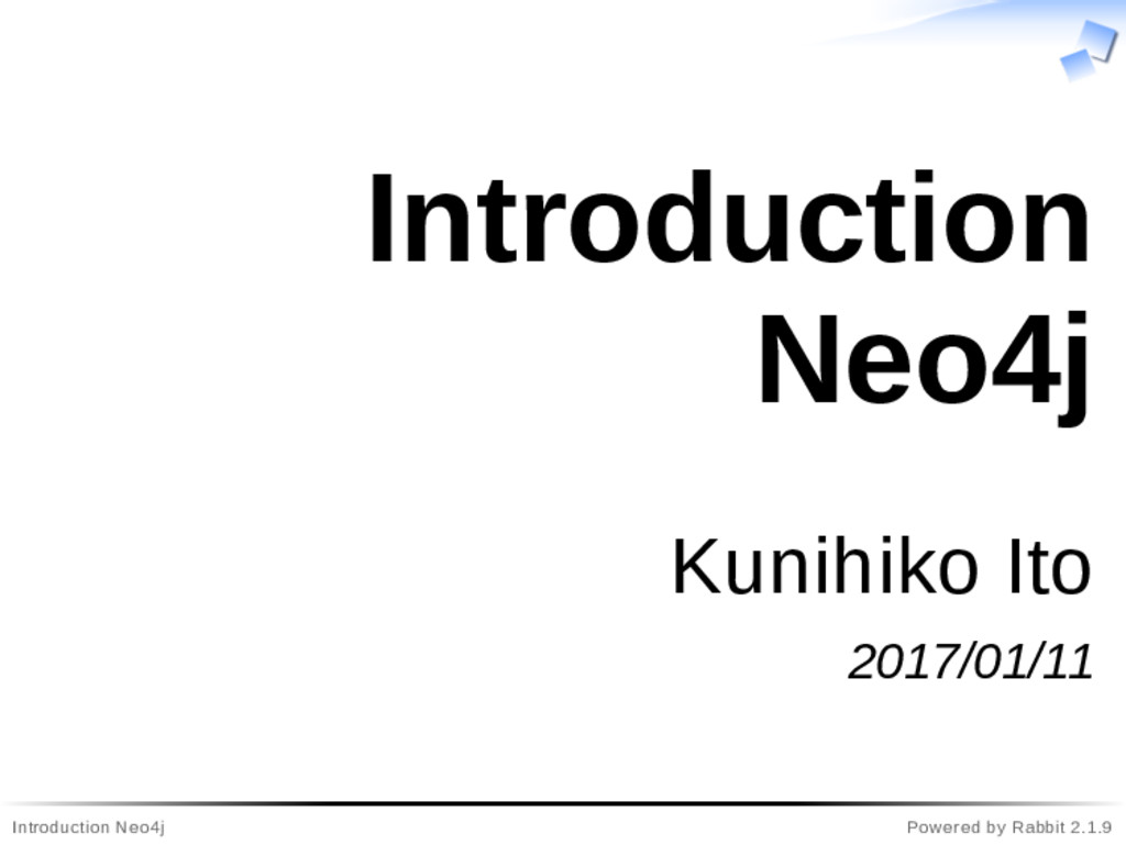 Introduction Neo4j Powered by Rabbit 2.1.9 Intr...