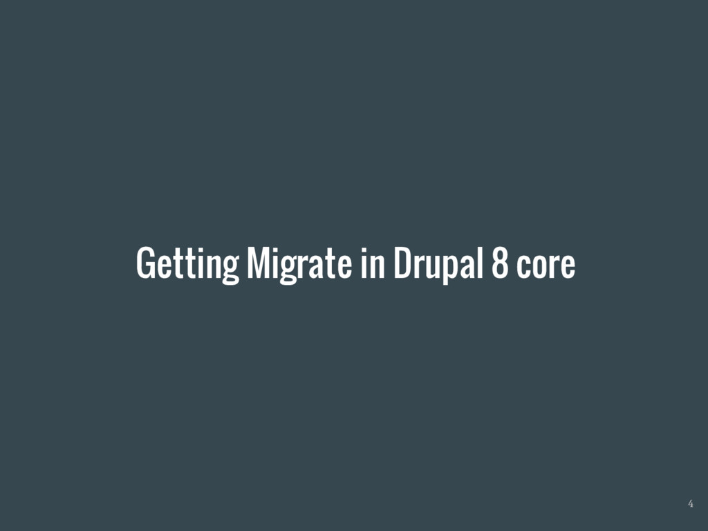 Getting Migrate in Drupal 8 core 4