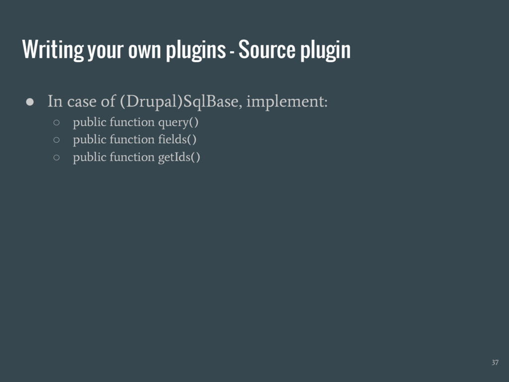 Writing your own plugins - Source plugin ● In c...