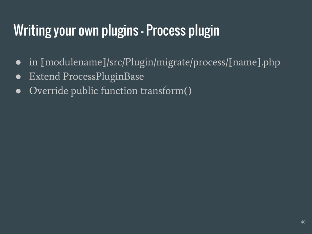 Writing your own plugins - Process plugin ● in ...