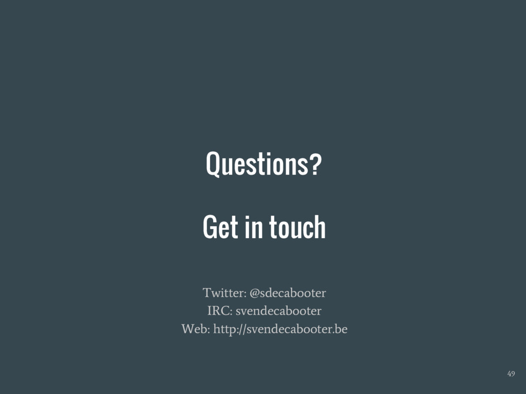Questions? Get in touch 49 Twitter: @sdecaboote...