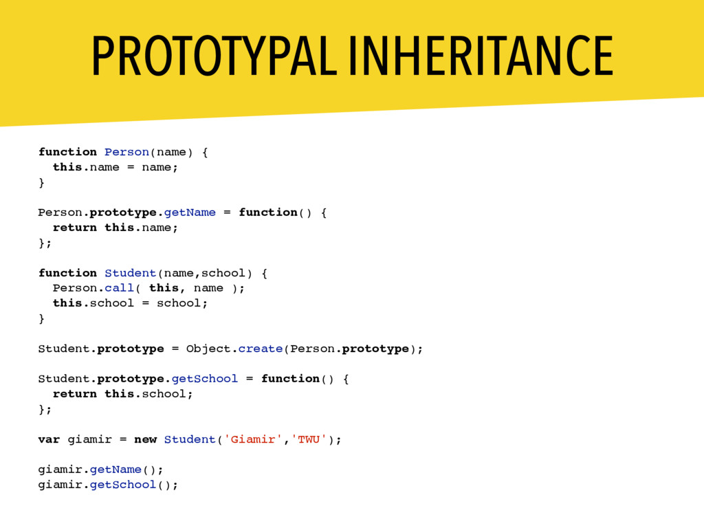 PROTOTYPAL INHERITANCE function Person(name) { ...