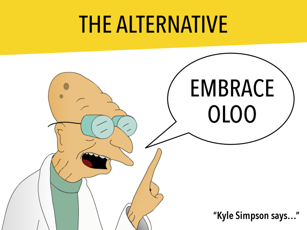 "THE ALTERNATIVE EMBRACE OLOO ""Kyle Simpson says..."
