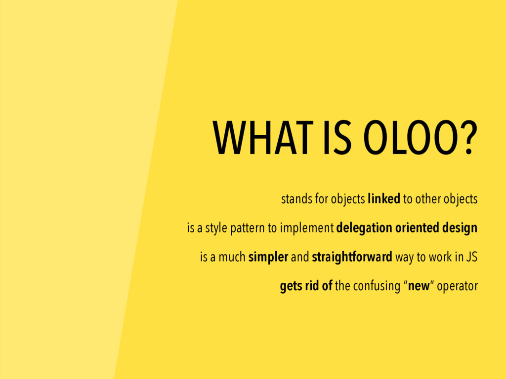 WHAT IS OLOO? is a style pattern to implement d...