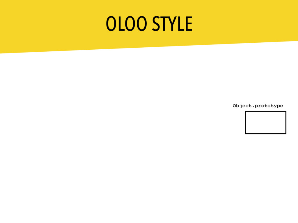 OLOO STYLE Object.prototype built-in