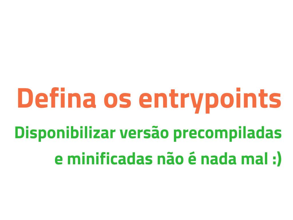 Defina os entrypoints Disponibilizar versão pre...
