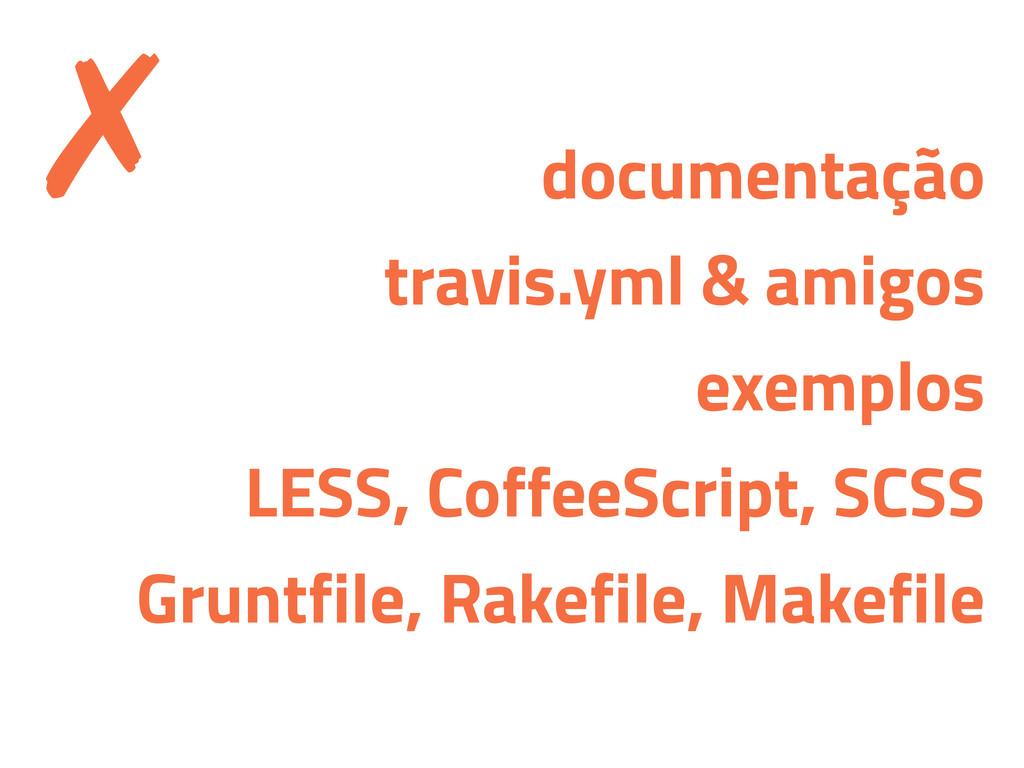 documentação travis.yml & amigos exemplos LESS,...
