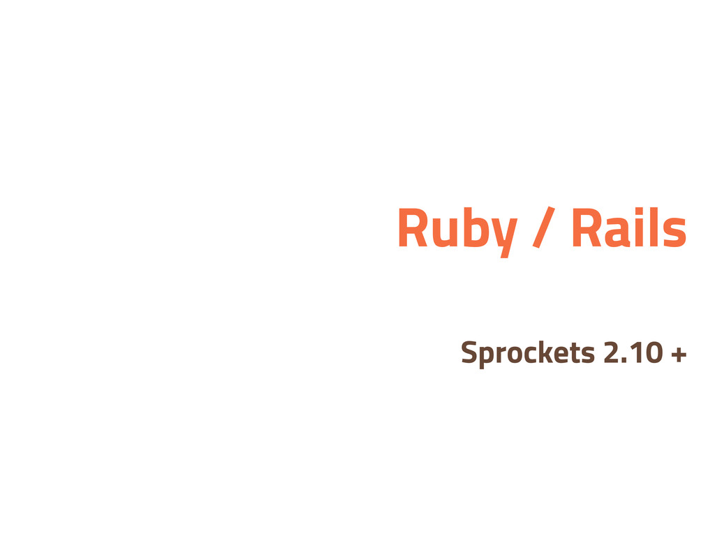 Ruby / Rails Sprockets 2.10 +